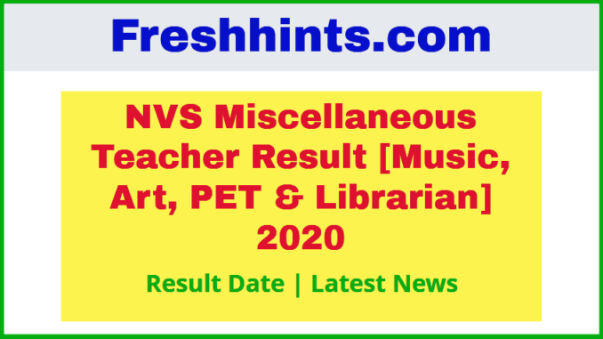 NVS Miscellaneous Teacher Result 2020