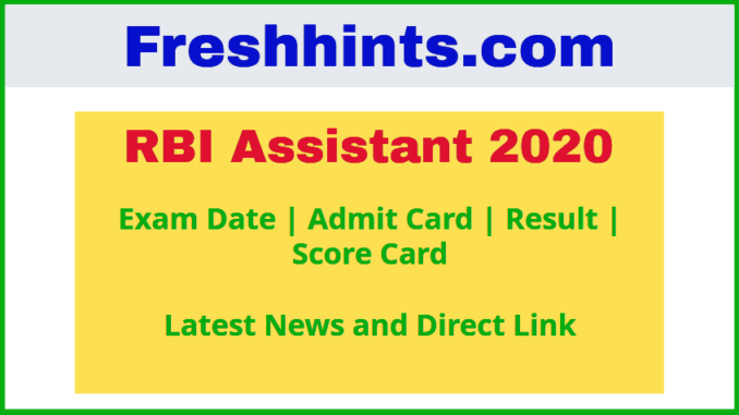 RBI Assistant Exam Date, Admit Card, Result 2020