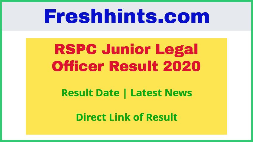RSPC Junior Legal Officer Result 2020