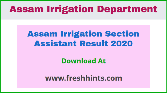 Assam Irrigation Department Section Assistant Result 2020