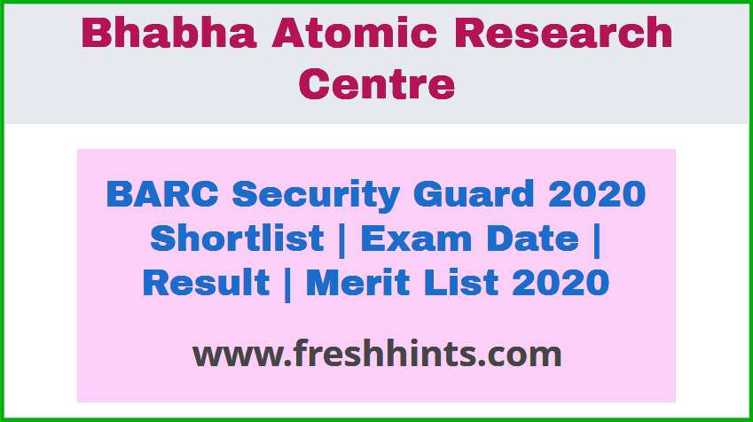 BARC Security Guard Exam Date Admit Card Result 2020