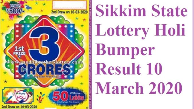 Sikkim State Dear Holi Bumper Result 10 March 2020