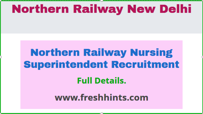 Northern Railway Nursing Superintendent Recruitment
