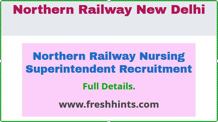 Northern Railway Nursing Superintendent Recruitment