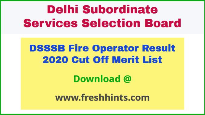 Delhi Fire Operator 18/19 Result 2020
