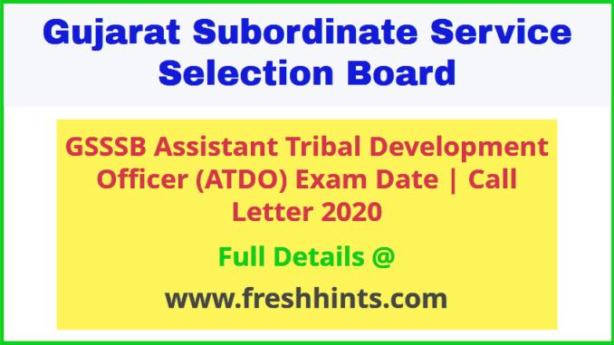 GSSSB Assistant Tribal Development Officer Call Letter 2020
