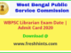 PSC WB Librarian Admit Card 2020