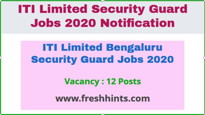 ITI Limited Bengaluru Security Guard Jobs 2020