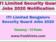 ITI Limited Bengaluru Security Guard Jobs 2020