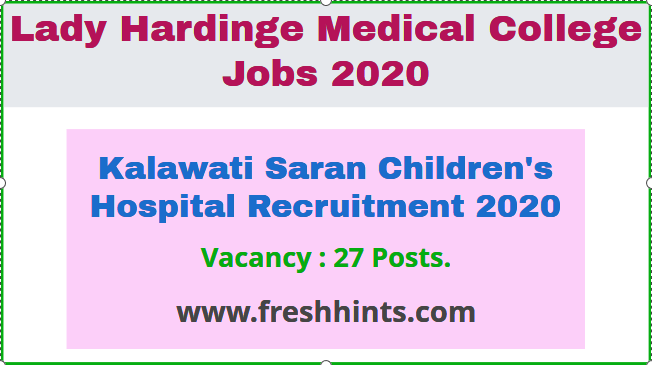 Kalawati Saran Children's Hospital Recruitment 2020