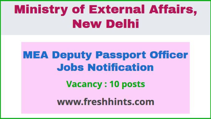 MEA Deputy Passport Officer Jobs Notification