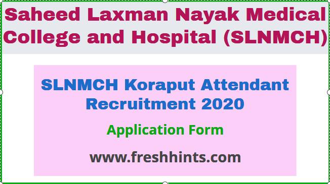 SLNMCH Koraput Attendant Recruitment 2020