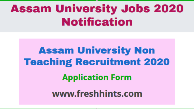 Assam University Non Teaching Recruitment 2020