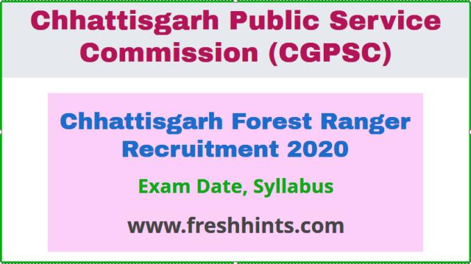 Chhattisgarh Forest Ranger Recruitment 2020