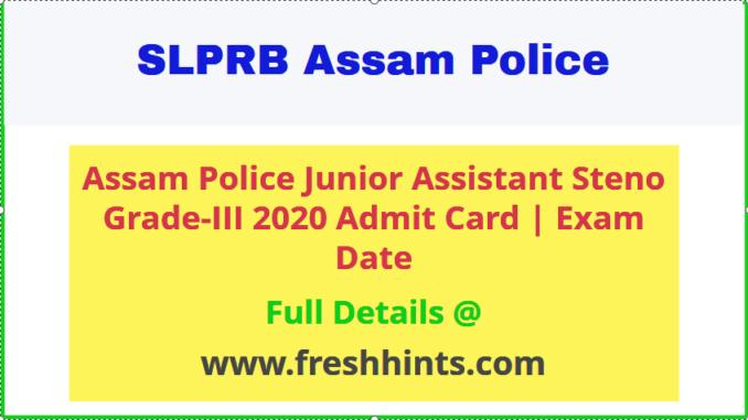 Assam Police Junior Assistant Steno Admit Card 2020