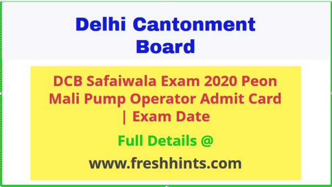 Delhi Cantonment Board Safaiwala Admit Card 2020