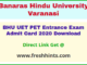 Banaras Hindu University UET PET Hall Ticket 2020