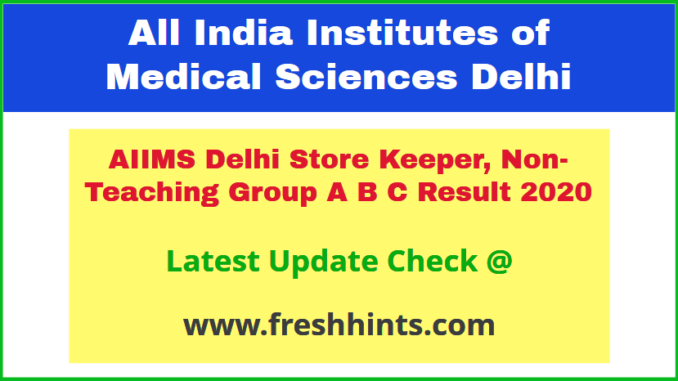 AIIMS Delhi Non Teaching Exam Results 2020
