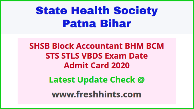 Bihar State Health Society Block Accountant STS Admit Card 2020