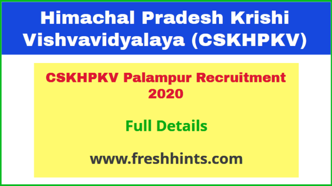 CSKHPKV Palampur Recruitment 2020