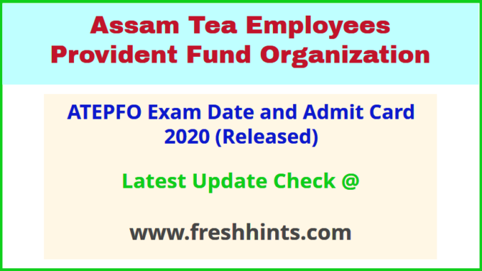 Assam Tea Employees Provident Fund Organization Hall Ticket 2020