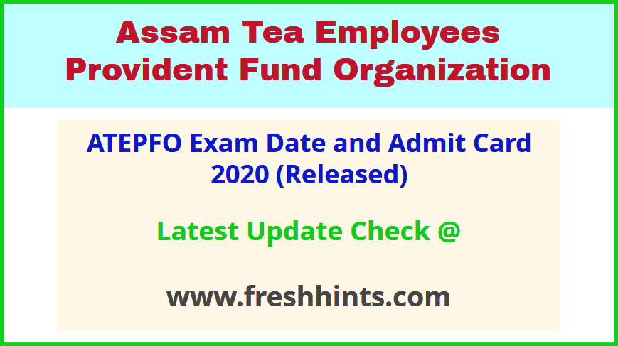 Assam Tea Employees Provident Fund Organization Hall Ticket 2020