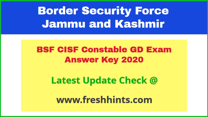 Border Security Force Jammu Kashmir GD Answer Key 2020