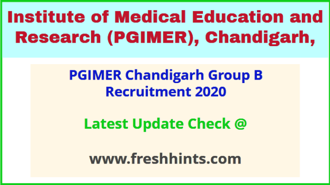 PGIMER Chandigarh Group B Recruitment 2020