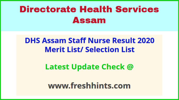 Directorate of Health Services Assam Staff Nurse Selection List 2020