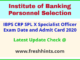 IBPS Specialist Officer Call Letter 2020-2021