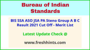 Bureau of Indian Standards Group A B C Results Selection List 2021