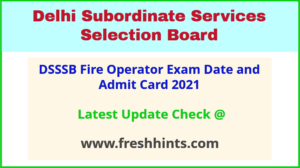 DSSSB Fire Operator Exam Hall Ticket 2021