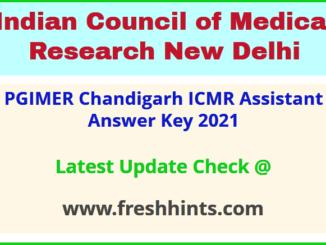 PGI Chandigarh ICMR Assistant Group B Answer Sheet 2021
