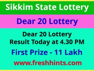 Sikkim State Lotteries Dear 20 Results Winner List 2021