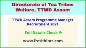 TTWD Assam Programme Manager Recruitment 2021