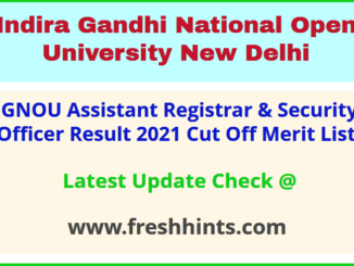 Indira Gandhi National Open University AR Selection List 2021