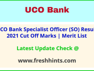 UCO Bank Specialist Officer Selection List 2021