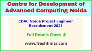 CDAC Noida Project Engineer Recruitment 2021