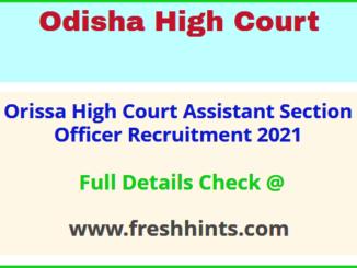 Orissa High Court Assistant Section Officer Recruitment 2021