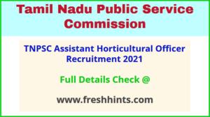 TNPSC Assistant Horticultural Officer Recruitment 2021