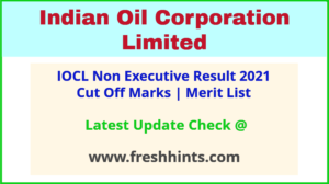 IOCL Engineering Assistant Technical Attendant Selection List 2021