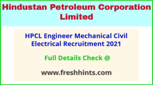 HPCL Engineer Mechanical Civil Electrical Recruitment 2021