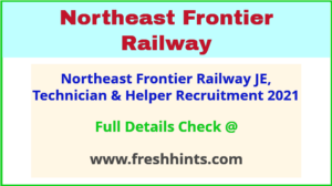 northeast frontier railway JE, Technician & Helper recruitment 2021