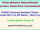 Uttarakhand PA Steno Selection List 2021