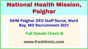 NHM palghar DEO Staff Nurse, Ward Boy, MO recruitment 2021