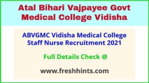 ABVGMC Vidisha Staff Nurse Bharti 2021