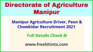 manipur agriculture driver, peon & chowkidar recruitment 2021