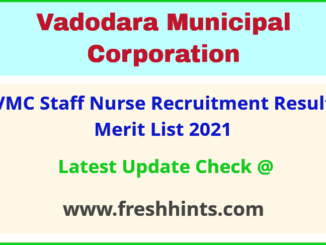 Vadodara Mahanagar Palika Staff Nurse Recruitment Result 2021