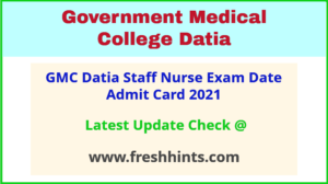 GMC Datia Staff Nurse Hall Ticket 2021
