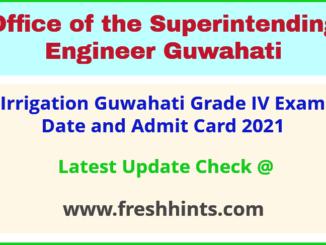 Irrigation Department Guwahati Grade 4 Exam Hall Ticket 2021